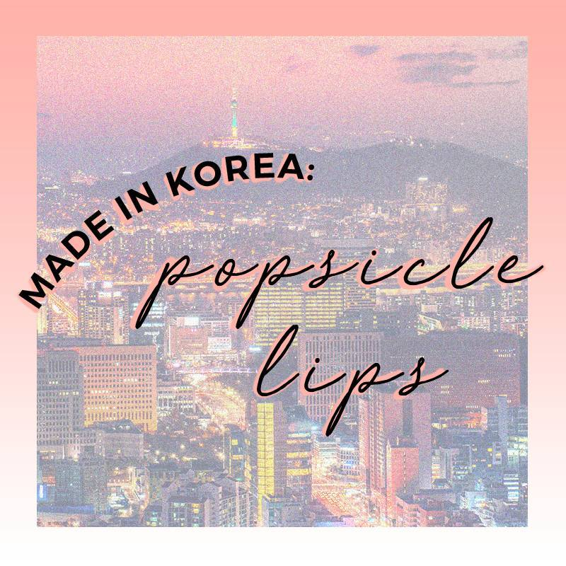Made in Korea: Popsicle Lips (and How to Get the Look)