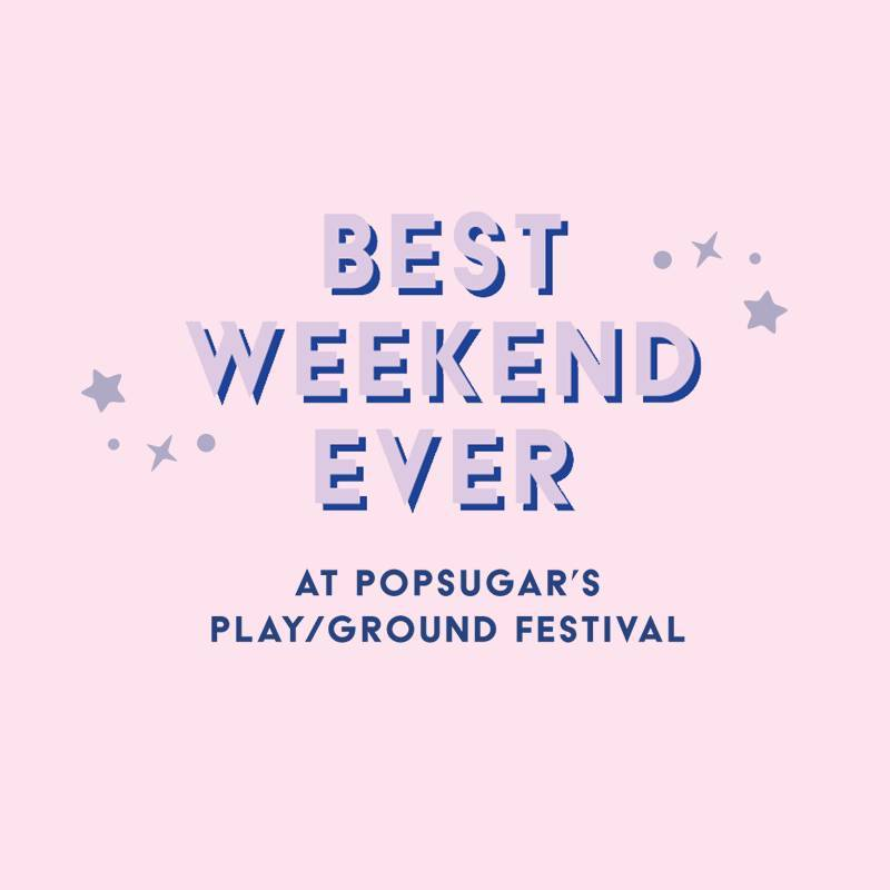ATTN: We're Giving Away Two Tickets to POPSUGAR Play/Ground